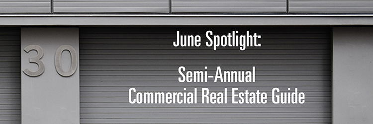 July Spotlight: <br>Semi-Annual Commercial Real Estate Guide